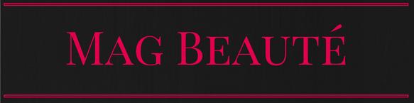 Mag Beauté – Inspiration mode et beauté